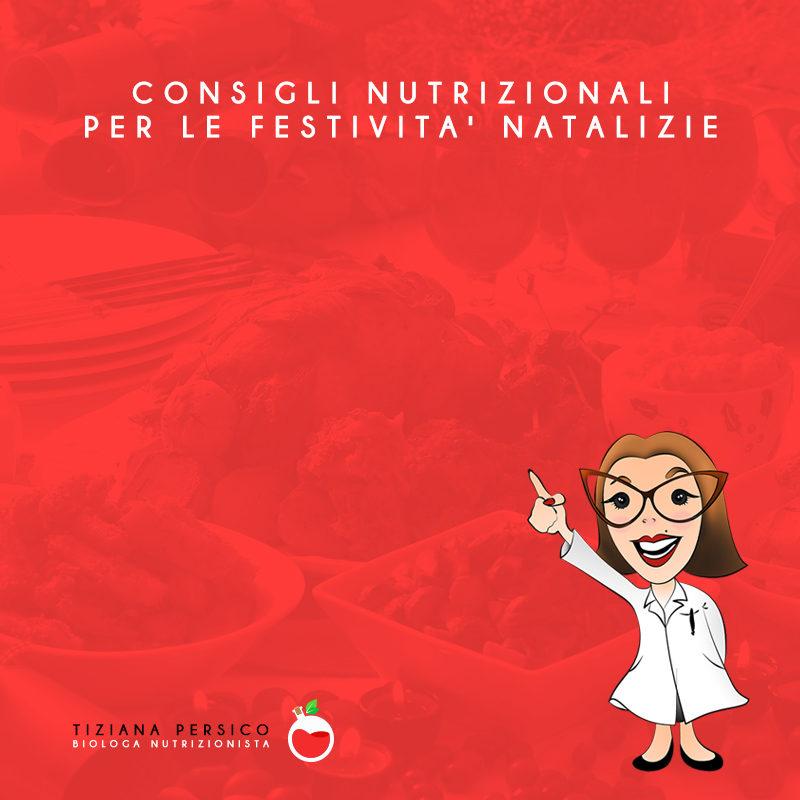 CONSIGLI NUTRIZIONALI PER AFFRONTARE LE FESTIVITA' NATALIZIE